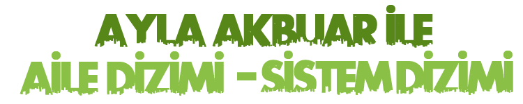 Ayla Akbuar ile Aile Dizimi – Sistem Dizimi Logo